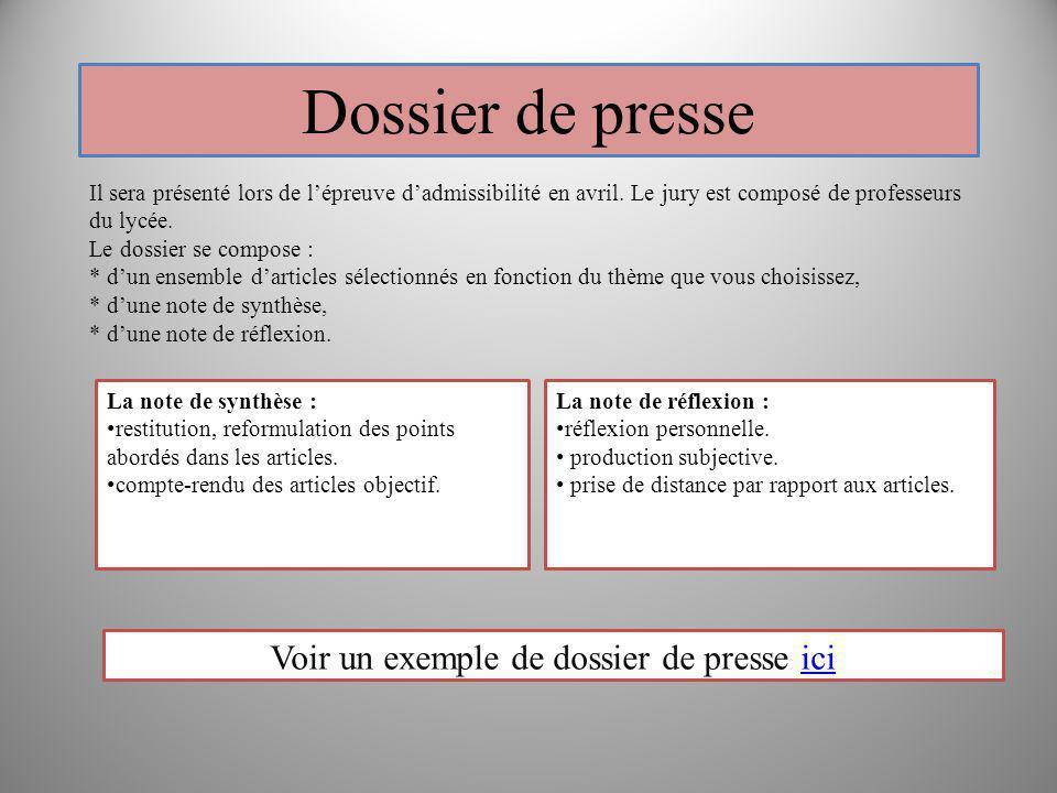 Voir un exemple de dossier de presse iciici Dossier de presse Il sera présenté lors de lépreuve dadmissibilité en avril. Le jury est composé de profes