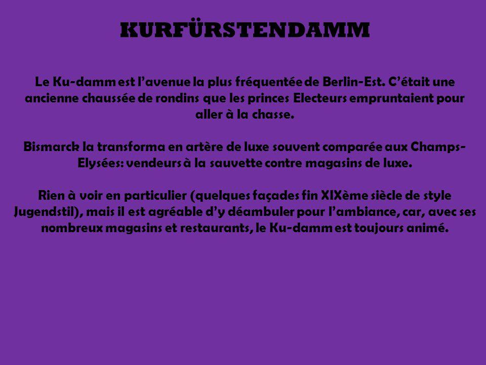 KURFÜRSTENDAMM Le Ku-damm est lavenue la plus fréquentée de Berlin-Est.