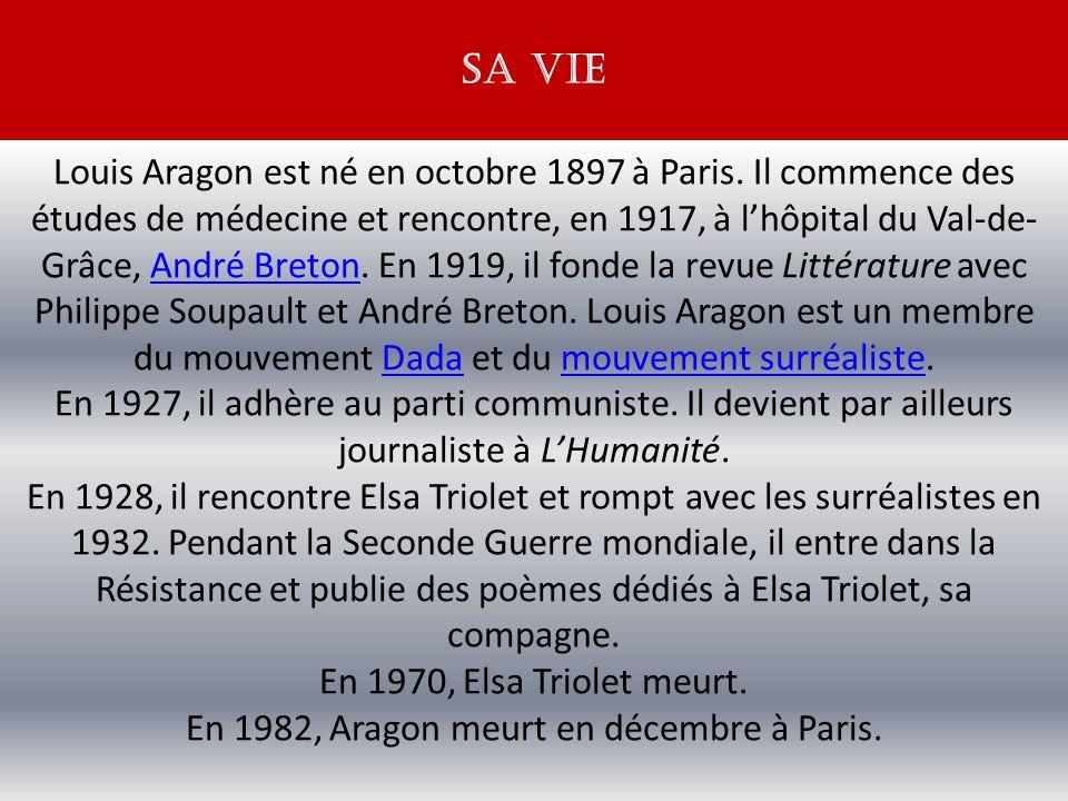 Louis Aragon est né en octobre 1897 à Paris.