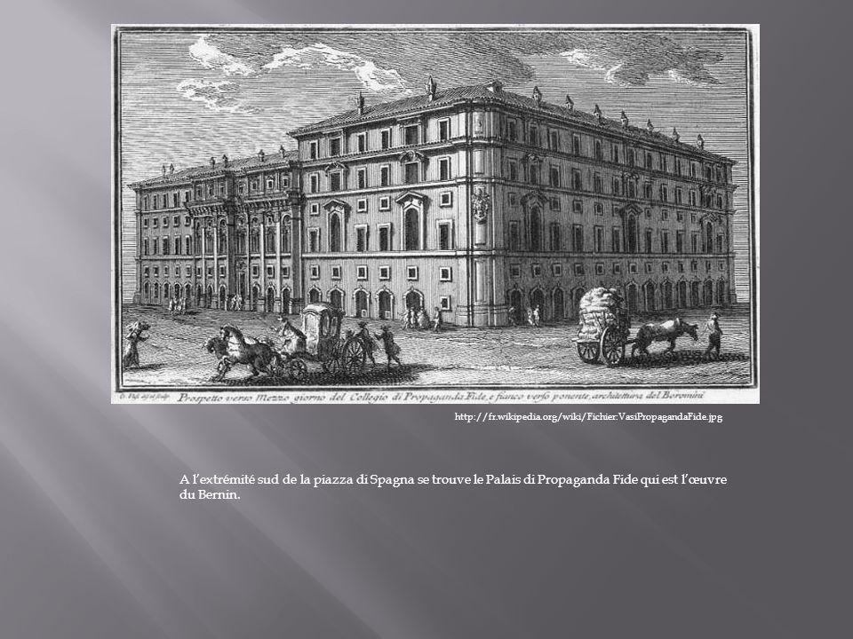 http://fr.wikipedia.org/wiki/Fichier:VasiPropagandaFide.jpg A lextrémité sud de la piazza di Spagna se trouve le Palais di Propaganda Fide qui est lœuvre du Bernin.