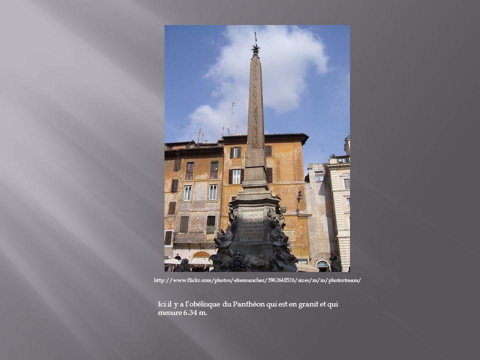 http://www.flickr.com/photos/efrensanchez/3962648526/sizes/m/in/photostream/ Ici il y a lobélisque du Panthéon qui est en granit et qui mesure 6.34 m.