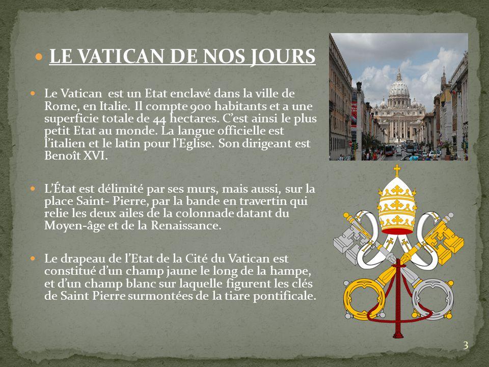 3 LE VATICAN DE NOS JOURS Le Vatican est un Etat enclavé dans la ville de Rome, en Italie. Il compte 900 habitants et a une superficie totale de 44 he