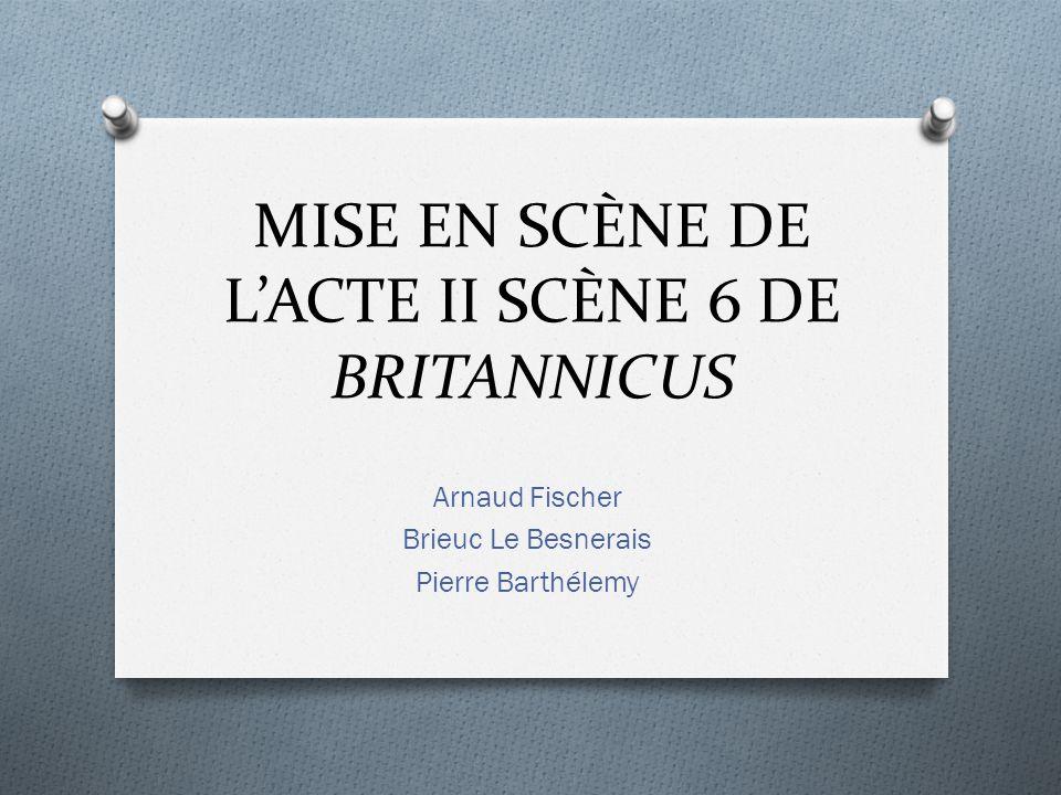 MISE EN SCÈNE DE LACTE II SCÈNE 6 DE BRITANNICUS Arnaud Fischer Brieuc Le Besnerais Pierre Barthélemy