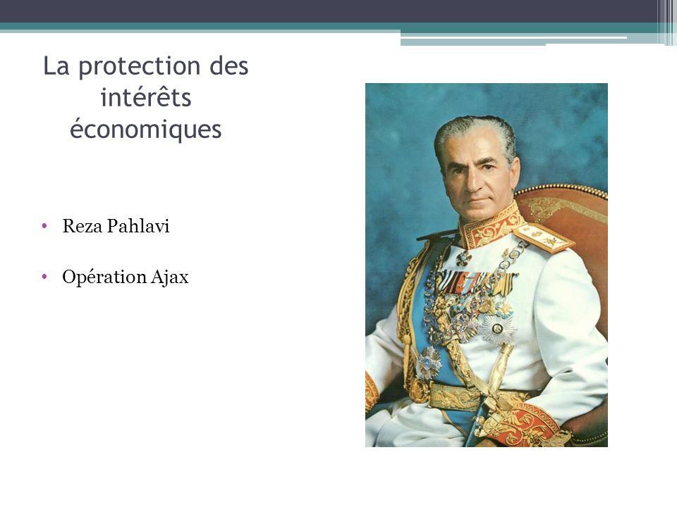 La protection des intérêts économiques Reza Pahlavi Opération Ajax