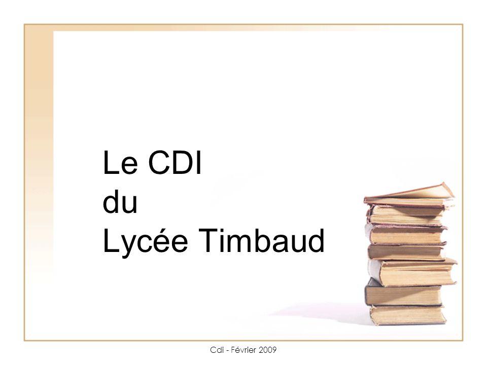 Cdi - Février 2009 Le CDI du Lycée Timbaud