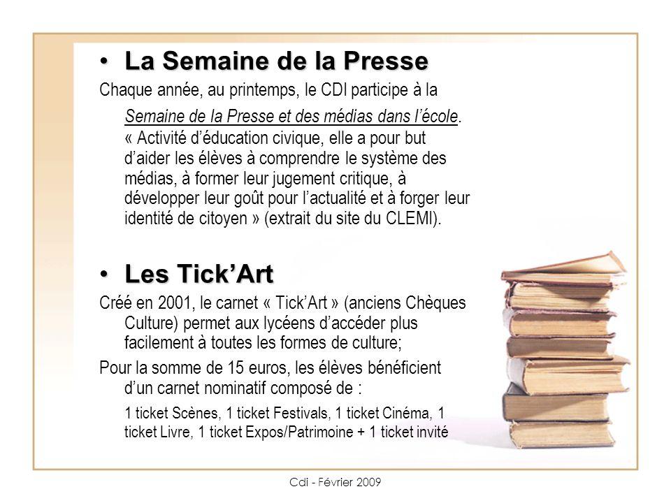 Cdi - Février 2009 La Semaine de la Presse La Semaine de la Presse Chaque année, au printemps, le CDI participe à la Semaine de la Presse et des médias dans lécole.