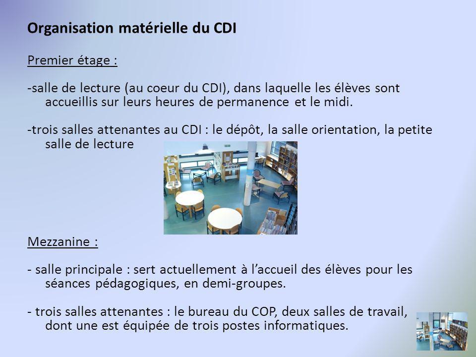 Organisation matérielle du CDI Premier étage : -salle de lecture (au coeur du CDI), dans laquelle les élèves sont accueillis sur leurs heures de permanence et le midi.
