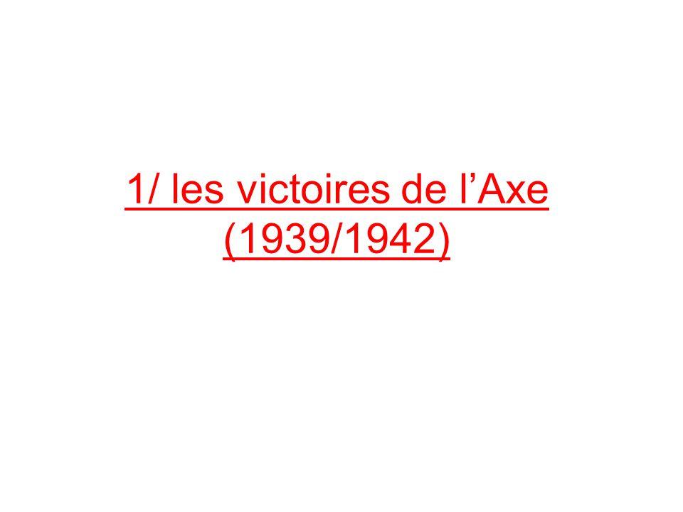 1/ les victoires de lAxe (1939/1942)