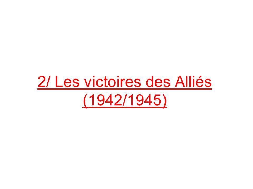 2/ Les victoires des Alliés (1942/1945)