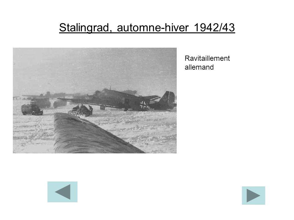 Stalingrad, automne-hiver 1942/43 Ravitaillement allemand