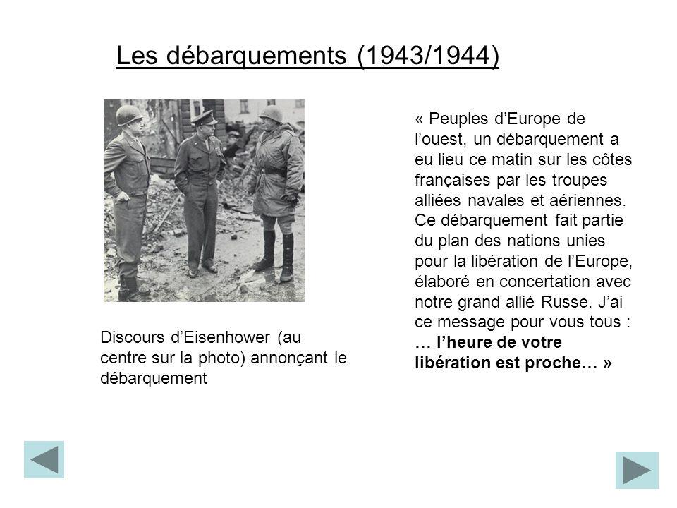 Les débarquements (1943/1944) Discours dEisenhower (au centre sur la photo) annonçant le débarquement « Peuples dEurope de louest, un débarquement a e
