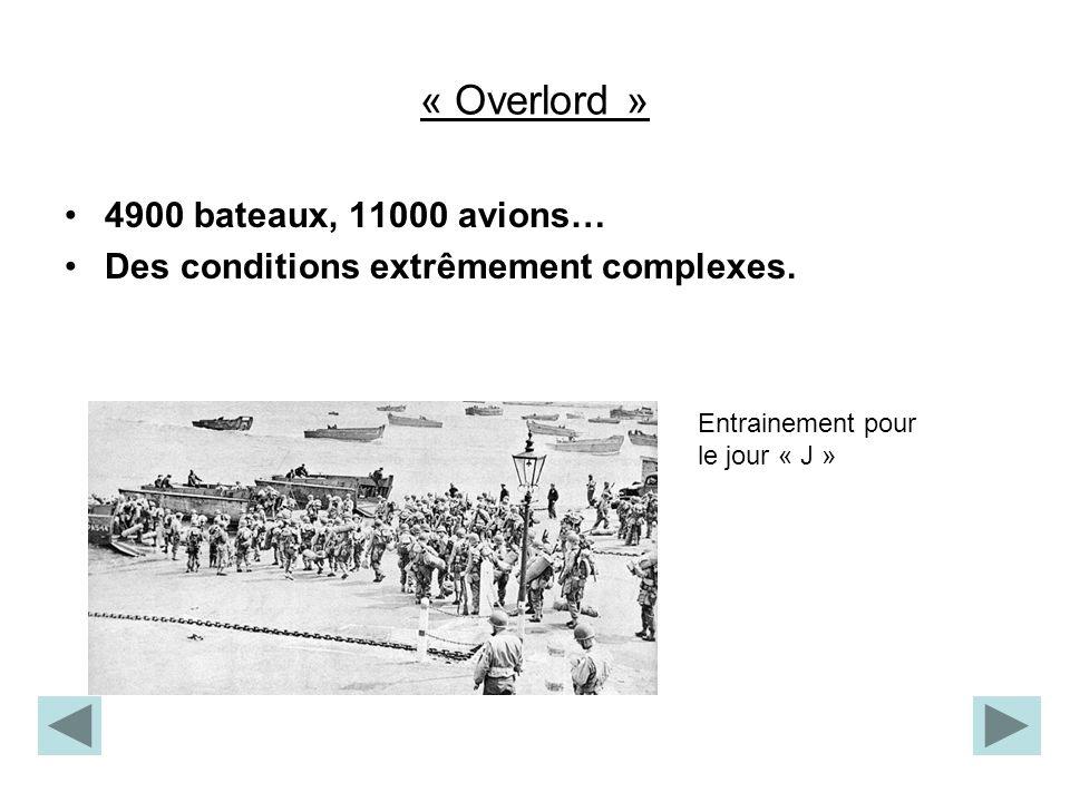 « Overlord » 4900 bateaux, 11000 avions… Des conditions extrêmement complexes. Entrainement pour le jour « J »