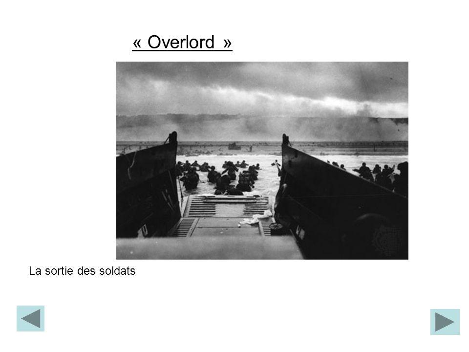 La sortie des soldats « Overlord »