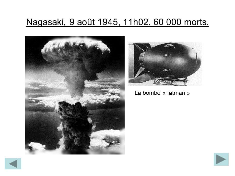 Nagasaki, 9 août 1945, 11h02, 60 000 morts. La bombe « fatman »