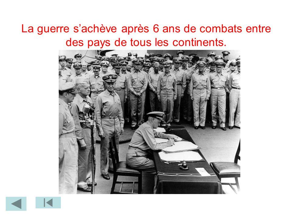 La guerre sachève après 6 ans de combats entre des pays de tous les continents.
