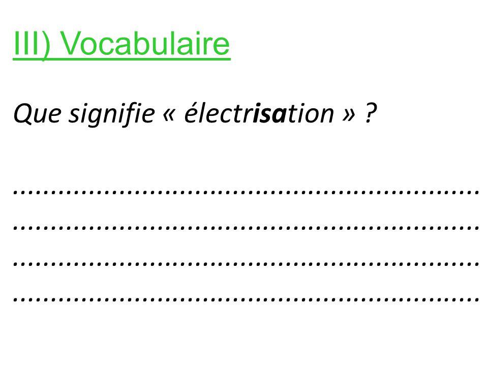 Que signifie « électrisation » ?......................................................................................................................