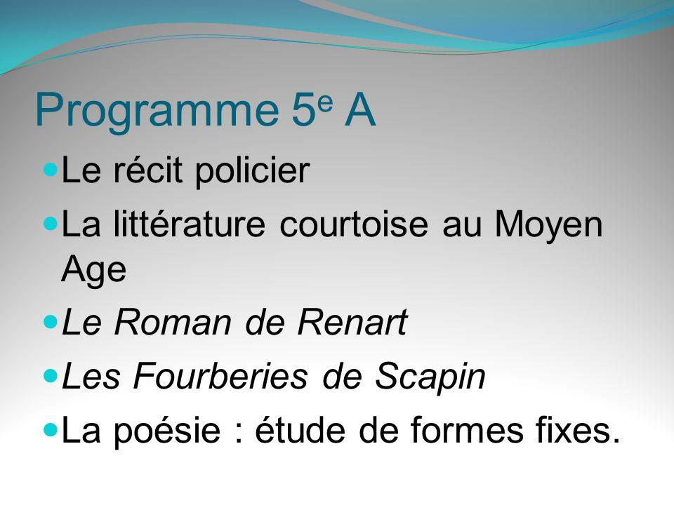 Programme 5 e B Le récit daventures La littérature courtoise au Moyen Age Le Roman de Renart Les Fourberies de Scapin Etude de la poésie.