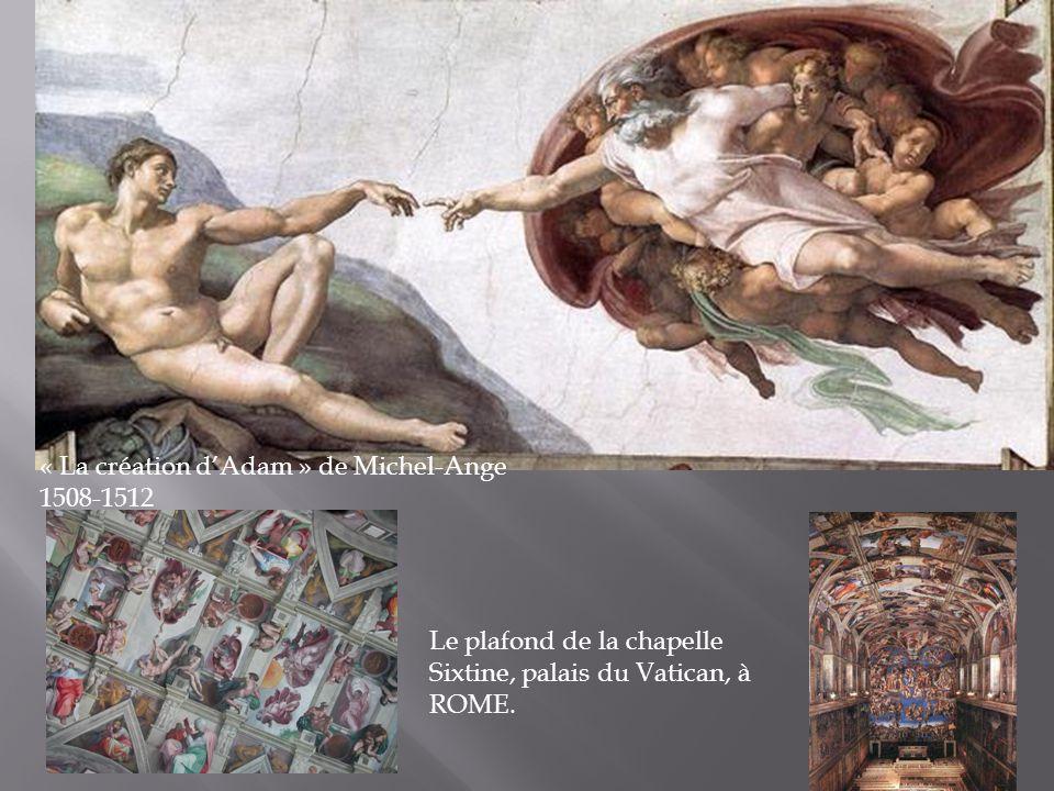 « La création dAdam » de Michel-Ange 1508-1512 Le plafond de la chapelle Sixtine, palais du Vatican, à ROME.