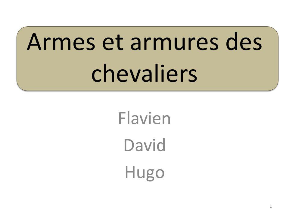 Armes et armures des chevaliers Flavien David Hugo 1