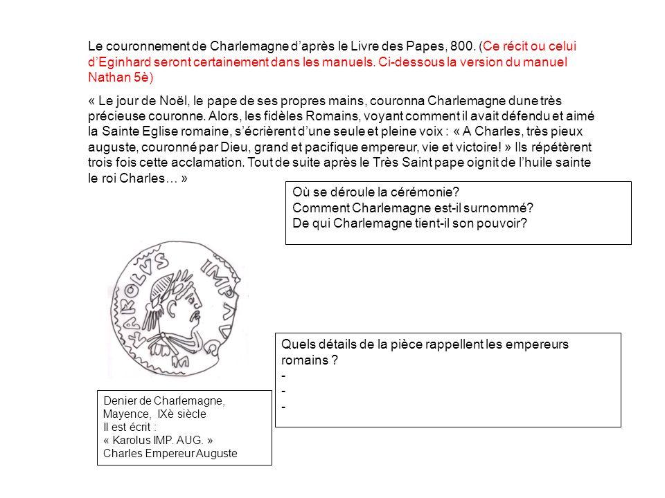 Denier de Charlemagne, Mayence, IXè siècle Il est écrit : « Karolus IMP. AUG. » Charles Empereur Auguste Quels détails de la pièce rappellent les empe