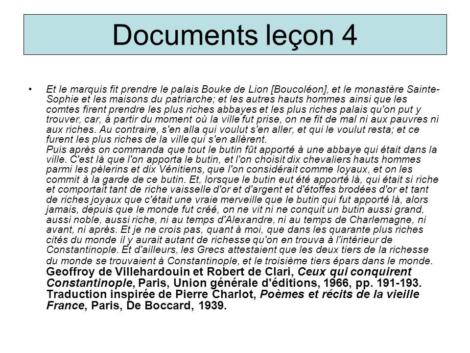 Documents leçon 4 Et le marquis fit prendre le palais Bouke de Lion [Boucoléon], et le monastère Sainte- Sophie et les maisons du patriarche; et les a