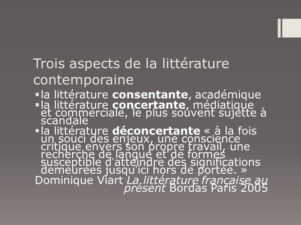 Trois aspects de la littérature contemporaine la littérature consentante, académique la littérature concertante, médiatique et commerciale, le plus so