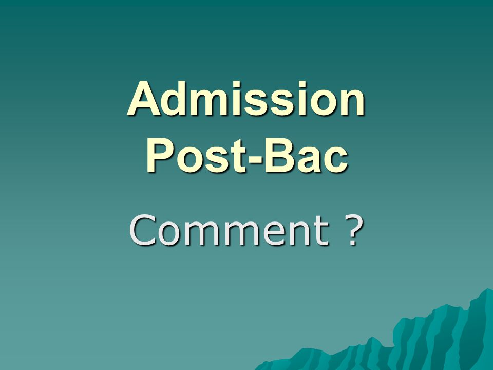 Admission Post-Bac Comment