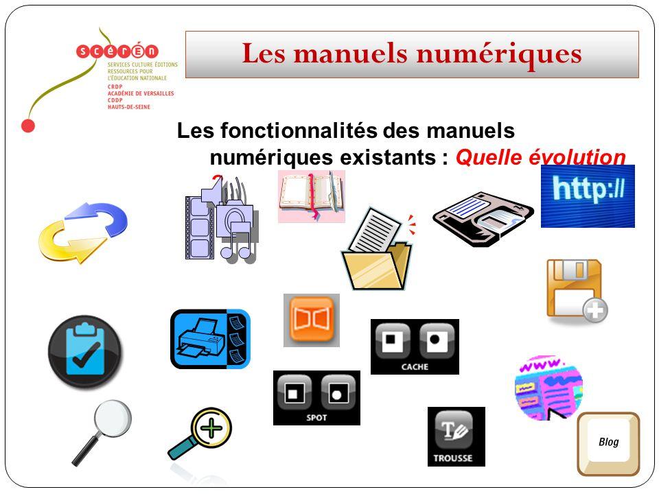 Les manuels numériques Les fonctionnalités des manuels numériques existants : Quelle évolution