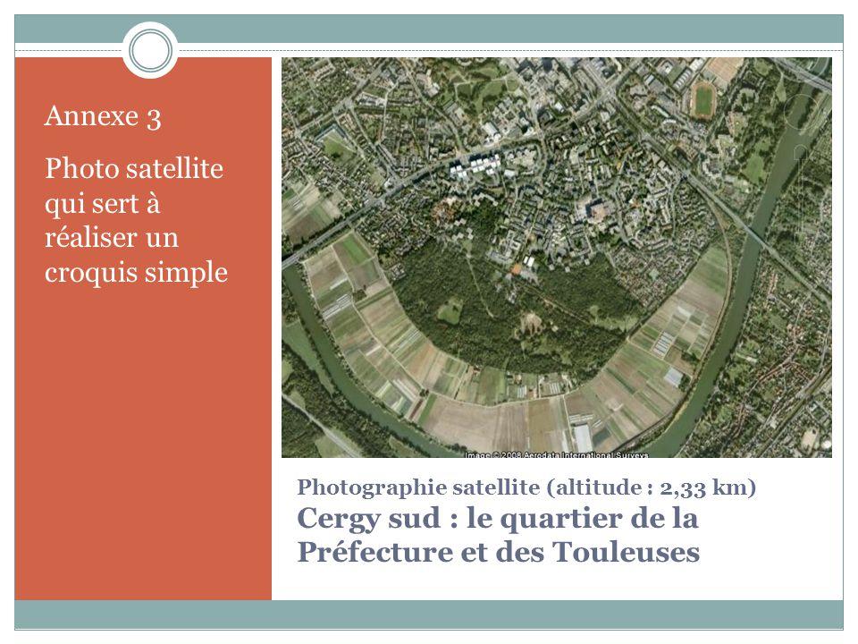 Photographie satellite (altitude : 2,33 km) Cergy sud : le quartier de la Préfecture et des Touleuses Annexe 3 Photo satellite qui sert à réaliser un