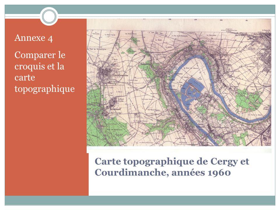 Carte topographique de Cergy et Courdimanche, années 1960 Annexe 4 Comparer le croquis et la carte topographique
