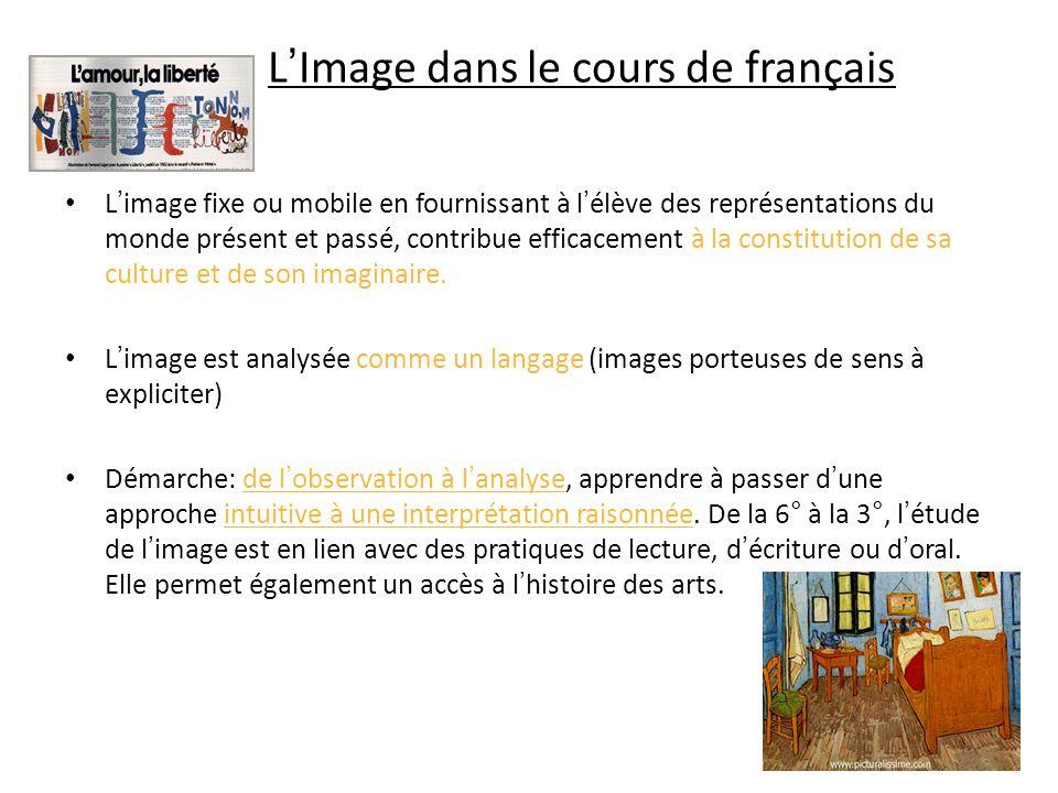 LImage dans le cours de français Limage fixe ou mobile en fournissant à lélève des représentations du monde présent et passé, contribue efficacement à