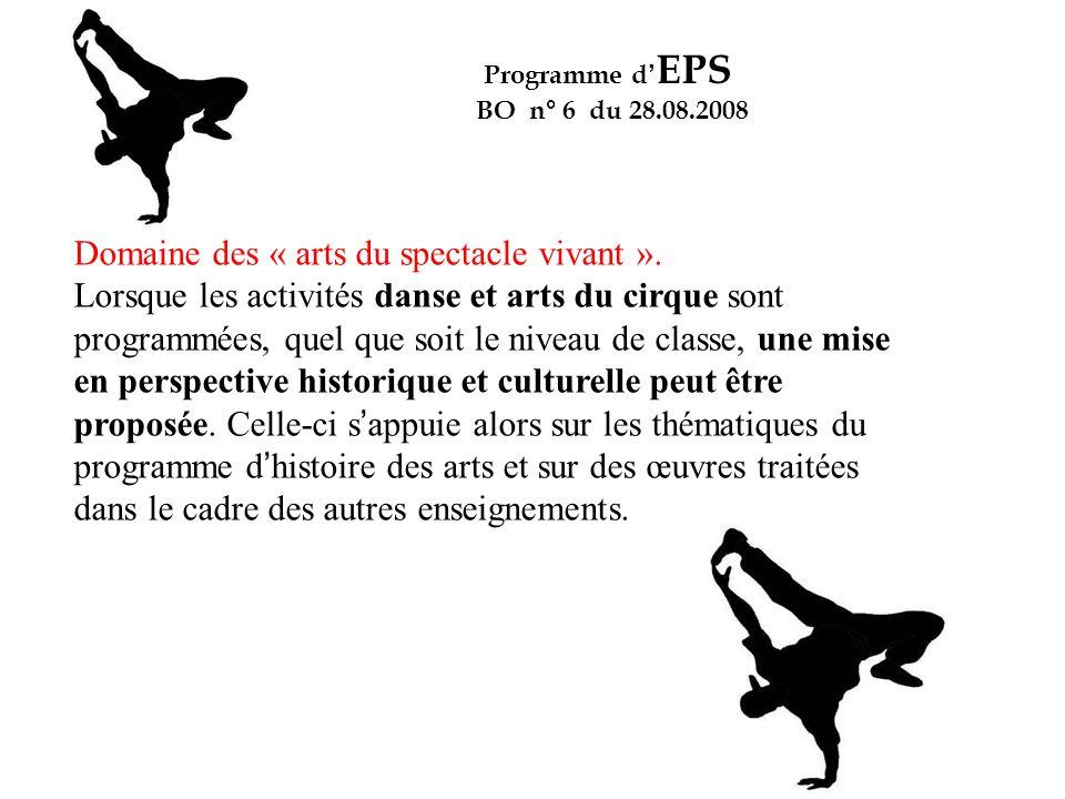 Domaine des « arts du spectacle vivant ». Lorsque les activités danse et arts du cirque sont programmées, quel que soit le niveau de classe, une mise