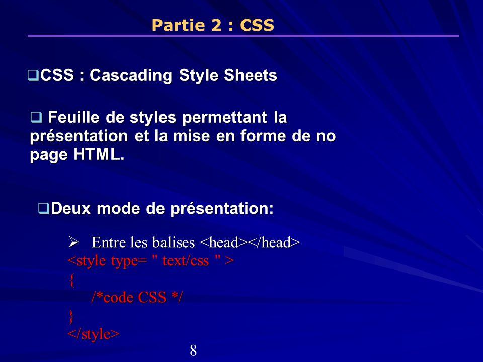 CSS : Cascading Style Sheets CSS : Cascading Style Sheets Partie 2 : CSS Feuille de styles permettant la présentation et la mise en forme de no page H