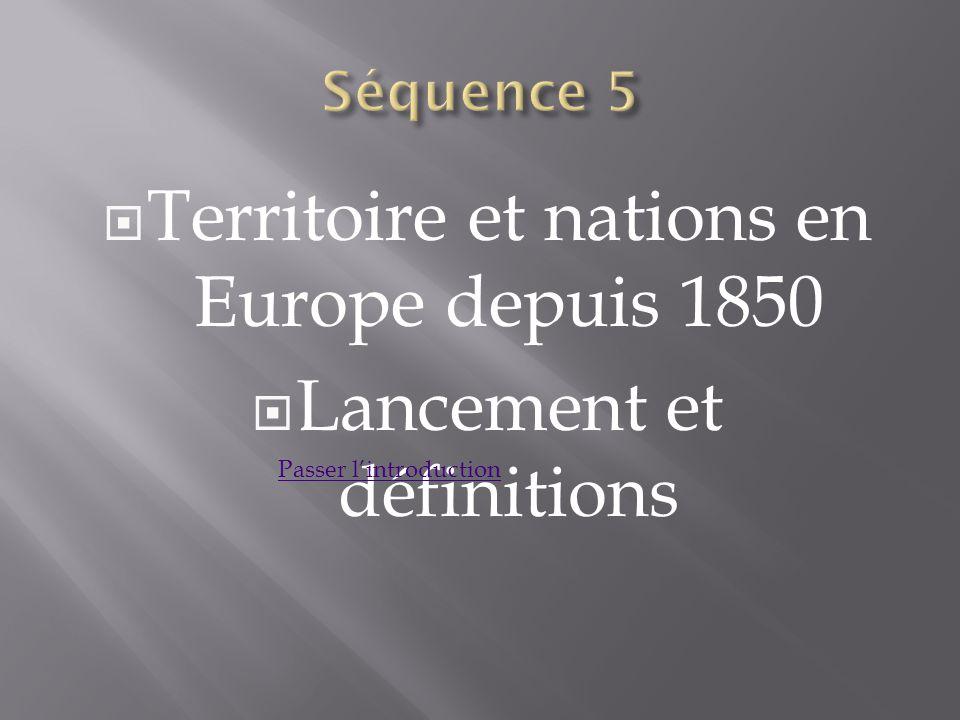 Territoire et nations en Europe depuis 1850 Lancement et définitions Passer lintroduction