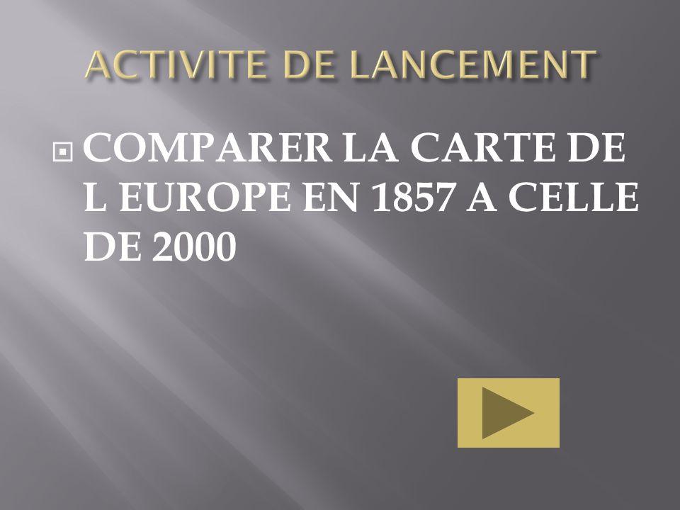COMPARER LA CARTE DE L EUROPE EN 1857 A CELLE DE 2000