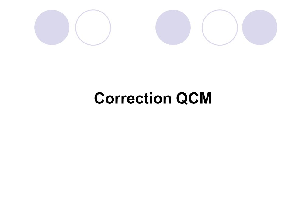 Correction QCM