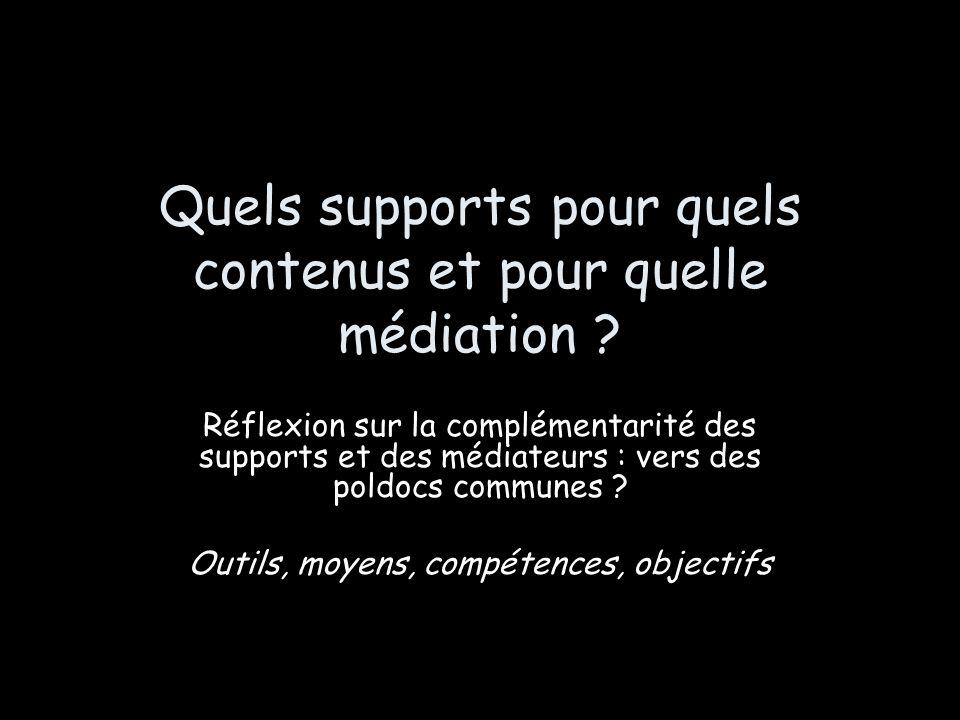 Quels supports pour quels contenus et pour quelle médiation ? Réflexion sur la complémentarité des supports et des médiateurs : vers des poldocs commu
