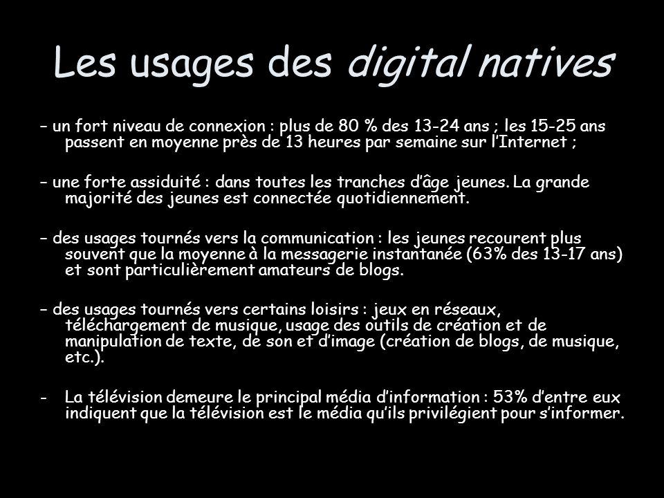 Les usages des digital natives – un fort niveau de connexion : plus de 80 % des 13-24 ans ; les 15-25 ans passent en moyenne près de 13 heures par sem