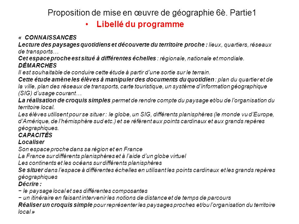 Proposition de mise en œuvre de géographie 6è. Partie1 Libellé du programme « CONNAISSANCES Lecture des paysages quotidiens et découverte du territoir
