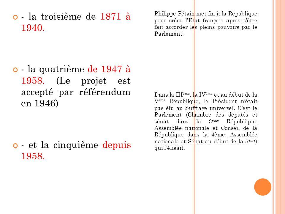 Philippe Pétain met fin à la République pour créer lEtat français après sêtre fait accorder les pleins pouvoirs par le Parlement. Dans la III ème, la