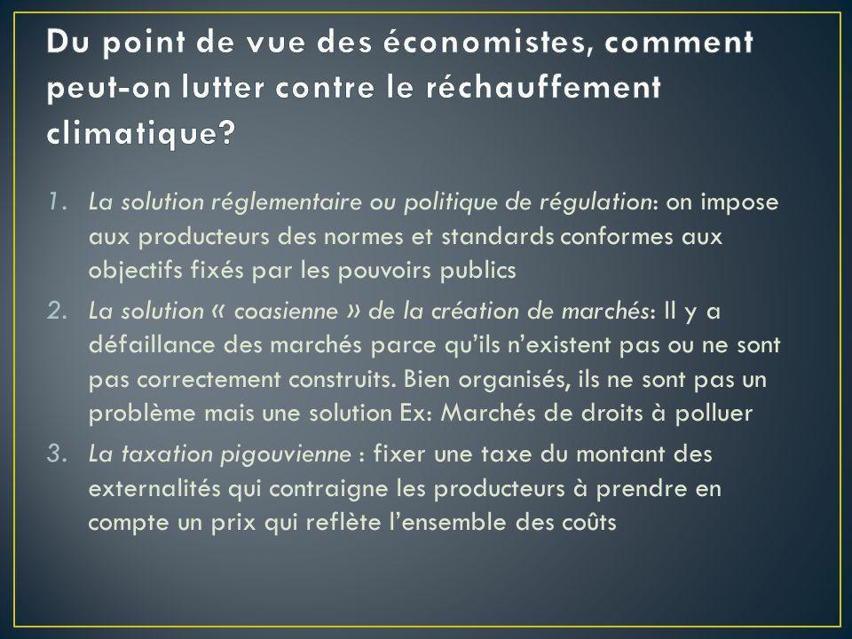 1.La solution réglementaire ou politique de régulation: on impose aux producteurs des normes et standards conformes aux objectifs fixés par les pouvoi