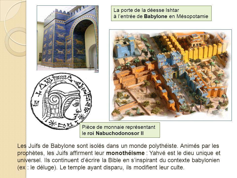La porte de la déesse Ishtar à lentrée de Babylone en Mésopotamie Pièce de monnaie représentant le roi Nabuchodonosor II Les Juifs de Babylone sont is