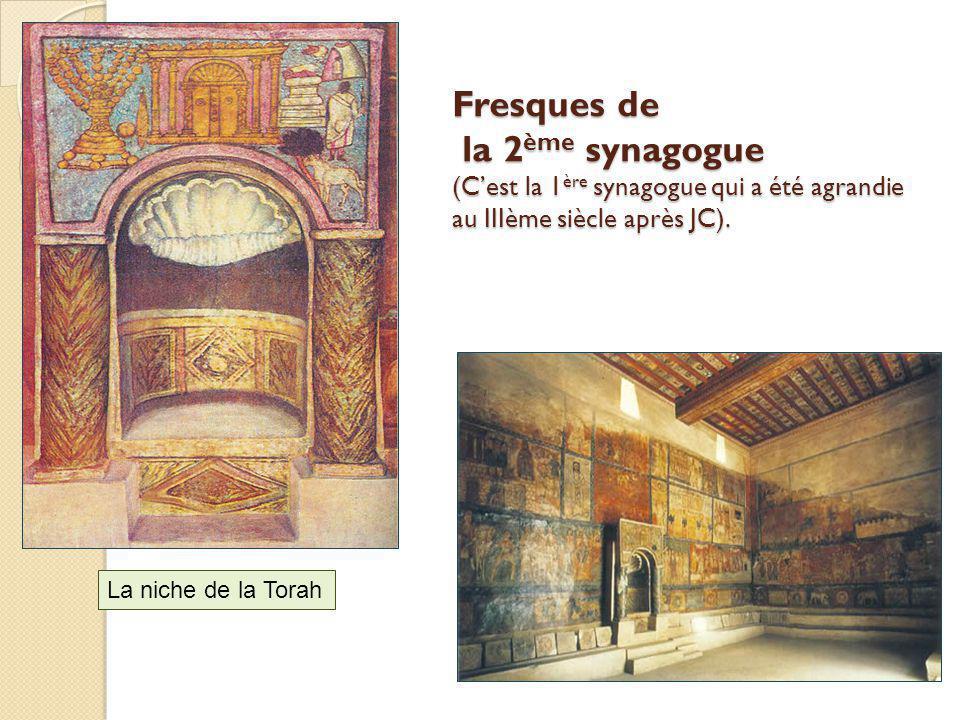 Fresques de la 2 ème synagogue (Cest la 1 ère synagogue qui a été agrandie au IIIème siècle après JC). La niche de la Torah