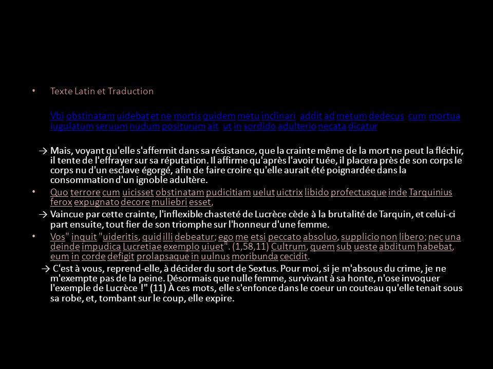 Texte Latin et Traduction Vbi obstinatam uidebat et ne mortis quidem metu inclinari, addit ad metum dedecus: cum mortua iugulatum seruum nudum positur
