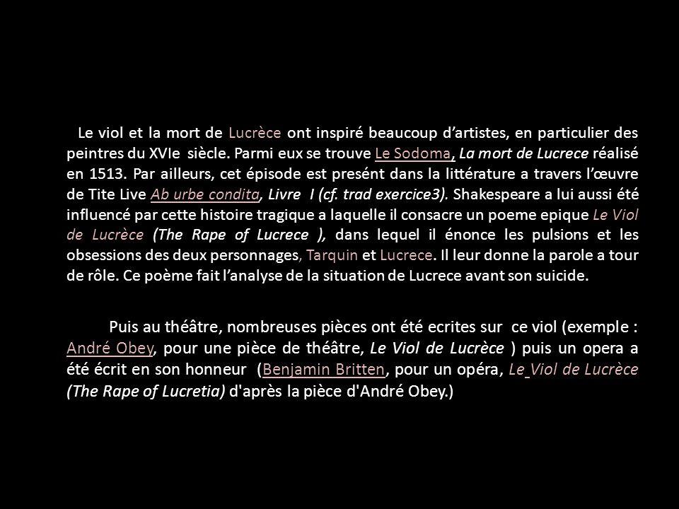Le viol et la mort de Lucrèce ont inspiré beaucoup dartistes, en particulier des peintres du XVIe siècle. Parmi eux se trouve Le Sodoma, La mort de Lu