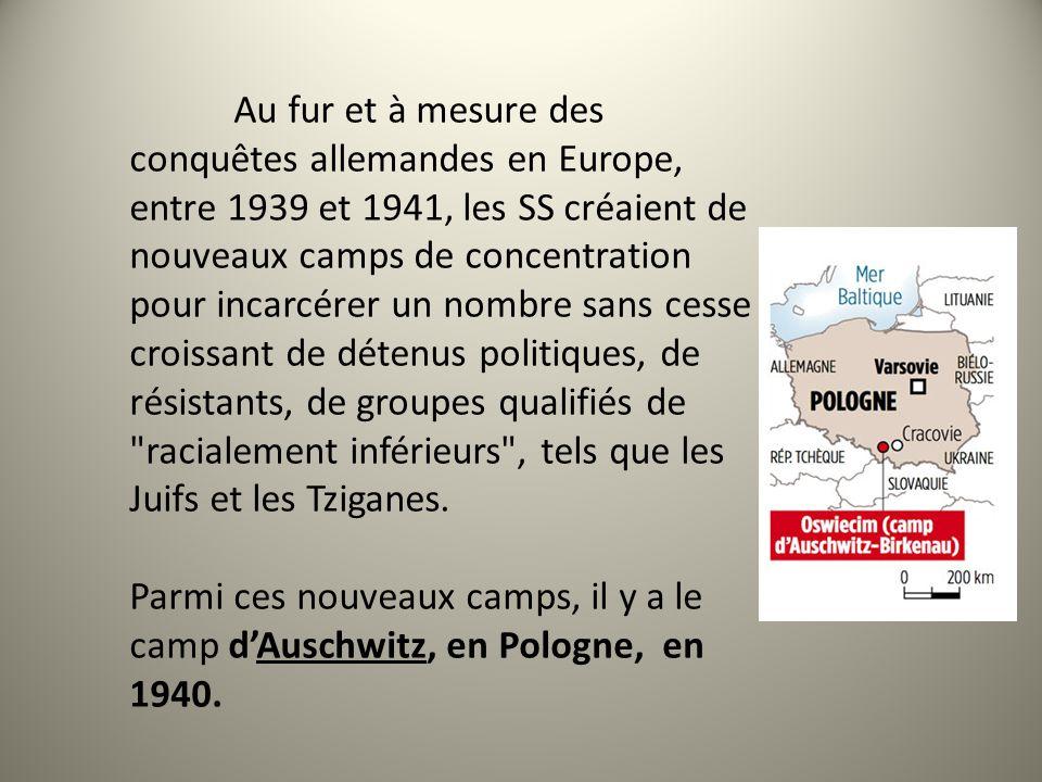 Au fur et à mesure des conquêtes allemandes en Europe, entre 1939 et 1941, les SS créaient de nouveaux camps de concentration pour incarcérer un nombr