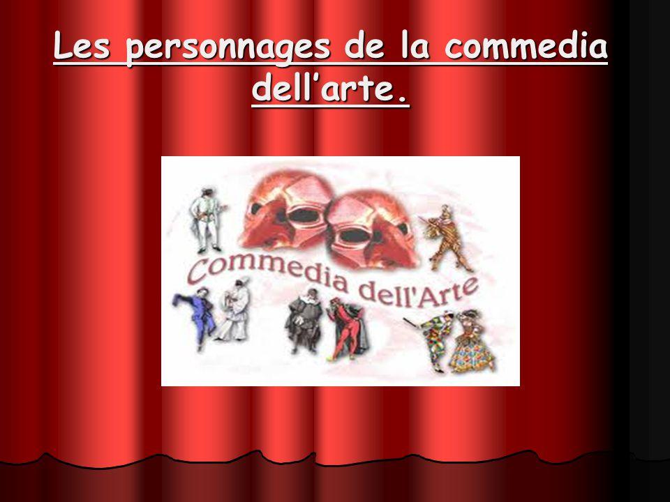 Les personnages de la commedia dellarte.