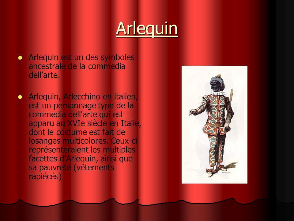 Arlequin Arlequin est un des symboles ancestrale de la commedia dellarte. Arlequin, Arlecchino en italien, est un personnage type de la commedia dell'