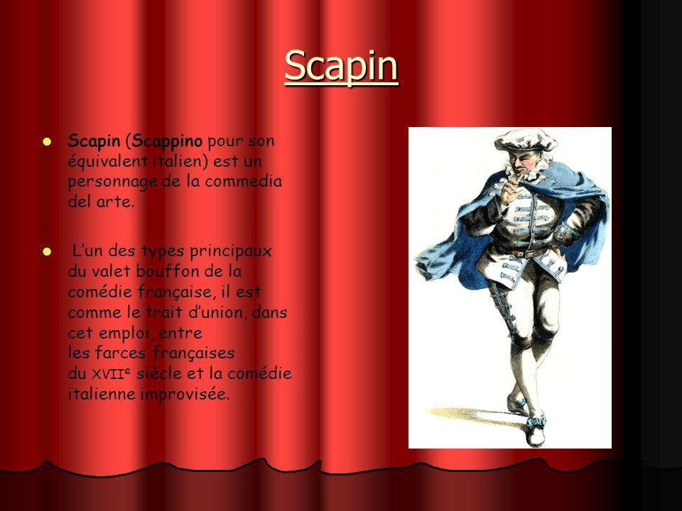 Scapin Scapin (Scappino pour son équivalent italien) est un personnage de la commedia del arte. Lun des types principaux du valet bouffon de la comédi