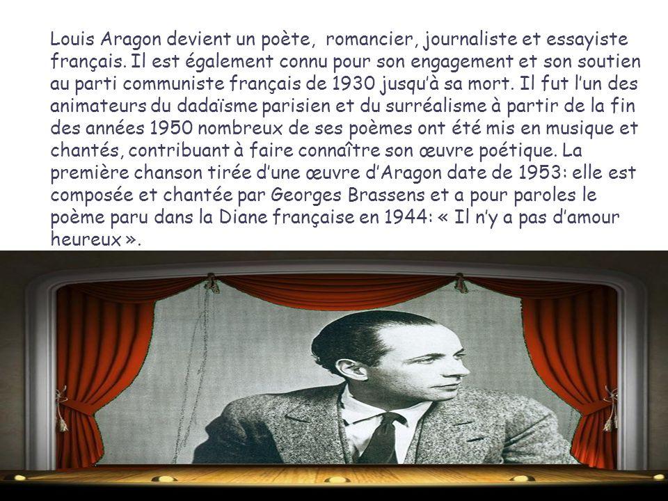 Louis Aragon devient un poète, romancier, journaliste et essayiste français.